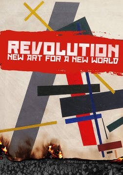 Revolution: New Art for a New World - Russian Avant-Garde Artists