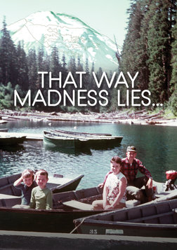 That Way Madness Lies…. - An Unfiltered Look of the Life of a Schizophrenic Man