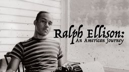 Ralph Ellison: An American Journey
