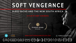 Soft Vengeance - Albie Sachs and the New South Africa