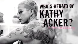 Who's Afraid of Kathy Acker - An Outlaw Feminist Writer and Icon Who Challenged Gender Norms