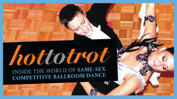 Hot to Trot - The World of Same-Sex Ballroom Dance